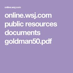 online.wsj.com public resources documents goldman50.pdf