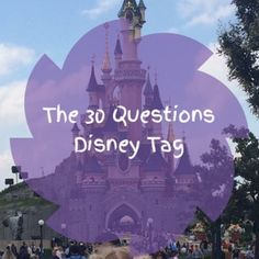 The 30 Disney Questions Tag – Life With Ktkinnes