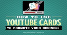 YouTube Cards let you add interactive cards to your videos. They provide excellent motivation for viewers to act on your calls to action.