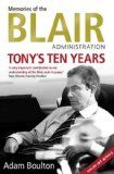 Adam Boulton: Tony's Ten Years: Memories of the Blair Administration Book Catalogue, World Leaders, Nonfiction Books, The Guardian, Book Review, Book Lovers, My Books, Politics, Wisdom