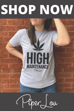 Shop Piper Lou's Tank & Tees Collection Now! High Maintenance, Great Conversation Starters, Tees For Women, Compliments, Shop Now, People, Shirts, Collection, Shopping