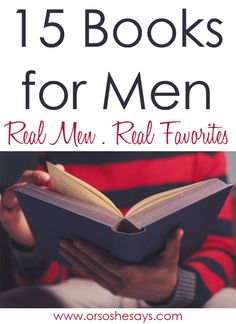 15 Books for Men ~ Real Men, Real Favorites, books for the men in your life that they will enjoy!