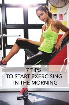 7 Tips to Start Exercising In the Morning | Wokoutsly