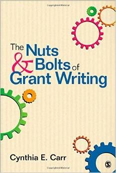 The nuts & bolts of grant writing, Carr, Cynthia E, 9781452259031, 3/19