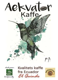 Aekvatorkaffe. Kvalitetskaffe fra Ecuador. El Quinde coffee Ecuador, Vejle, Shops, Coffee Poster, Montessori, Movie Posters, Animals, Learning, Art
