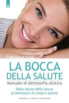 Francesco Santi, La bocca della salute