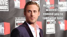 Hey girl ... Ryan Gosling makes your pregnancy fantasies come true