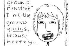 hit the ground running, cartoons, cartoon, comic, comics, funny, humor, humorous illustration, Laughing Redhead Studio, Laughing Redhead, Teresa Roberts Logan