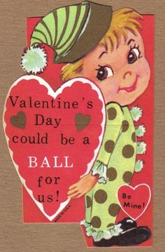 Valentine's Day could be a ball for us !!!