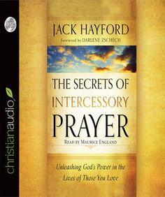 The Secrets of Intercessory Prayer | Jack Hayford