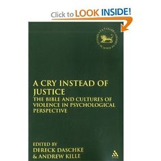 A Cry Instead of Justice: The Bible and Cultures of Violence in Psychological Perspective (Library Hebrew Bible/Old Testament Studies)-  You've been waiting for the paperback edition? Here it is!
