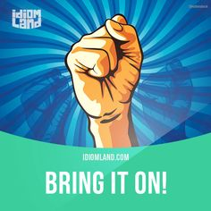 """""""Bring it on"""" means """"to begin a fight or competition"""". Example: If this is the worst you can do to us, I say bring it on - we can defend ourselves. Get our apps for learning English: learzing.com"""