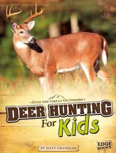 Deer Hunting for Kids (Edge Books: Into the Great Outdoors)