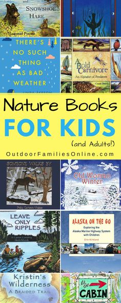 >>> Nature Books for Kids (and Adults) <<< A list of nature books for kids (and adults) meant to inspire the next generation of naturalists to get outside and start exploring the world.
