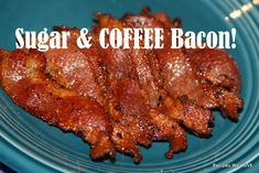 : Sugar & COFFEE Bacon -- What's not to LOVE? Yes this bacon is cooked with coffee and sugar right on it!!!!