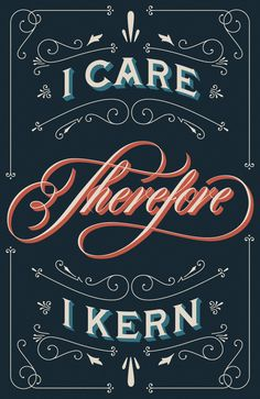 I Care Therefore I Kern  by Drew Melton
