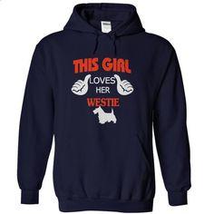 This Girl loves her Westie - 01 - #shirt dress #softball shirt. CHECK PRICE => https://www.sunfrog.com/Pets/This-Girl-loves-her-Westie--01-NavyBlue-Hoodie.html?68278