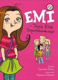 Emi i Tajny Klub Superdziewczyn. Tom 1-Mielech Agnieszka