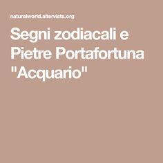 """Segni zodiacali e Pietre Portafortuna """"Acquario"""""""