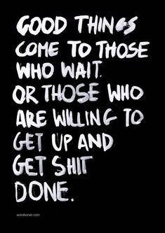 Good things come to those who wait..
