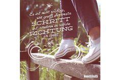 Es ist nicht wichtig, wie groß der erste Schritt ist, sondern in welche Richtung er geht.