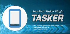 Snackbar Tasker Plugin v5.6 (Unlocked)  Lunes 11 de Enero 2016.Por: Yomar Gonzalez | AndroidfastApk  Snackbar Tasker Plugin v5.6 (Unlocked) Requisitos: 4.2 y arriba Descripción: Este plugin Tasker se ha hecho para permitir que un snack-configurable por el usuario o la sábana de abajo diseño de materiales para ser mostrado en cualquier lugar a través tasker.El plugin snack muestra una cafetería totalmente configurable y muy fluido o sábana de abajo en cualquier momento. Con este plugin usted…