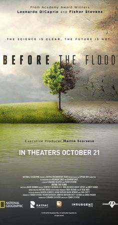 Before the Flood Documentary film about climate change directed by Fisher Stevens & produced by Stevens, Leonardo DiCaprio & Martin Scorsese among others Martin Scorsese, Barack Obama, Climate Change Documentary, Movies To Watch, Good Movies, 2016 Movies, Imdb Movies, Funny Movies, National Geographic