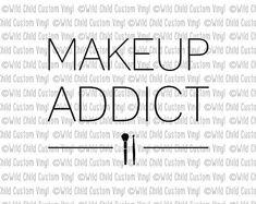 Makeup Addict, Makeup Addict SVG, Makeup Addict Graphic, Makeup Brushes Graphic, Makeup Brush Holder Graphic Makeup, Makeup Brush Holders, Custom Vinyl, Wild Child, Makeup Addict, Makeup Brushes, Addiction, Cricut, Create A Critter