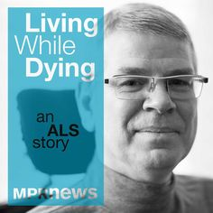 Download past episodes or subscribe to future episodes of Living While Dying - MPR News by MPR for free.