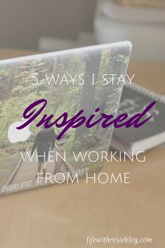 5 Ways I stay Inspired when working from home featuring CaseApp // Life with Rosie