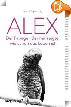 """Alex    :  Als Irene Pepperberg vor über 30 Jahren mit ihren Studien begann, glaubte man, dass Vögel über keinerlei Intelligenz verfügen. Doch dann kam der Graupapagei Alex und strafte die gängige Lehrmeinung Lügen. Irene Pepperberg brachte ihm bei, sich mit ihr zu verständigen. Er lernte zu zählen und konnte komplexe Mengenkonzepte wie »mehr"""" oder »weniger"""", »größer"""" oder »kleiner"""" verstehen. Das Besondere an der Beziehung der beiden war jedoch ihre Freundschaft. Als Alex überraschend..."""