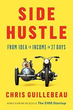 Side Hustle: From Idea to Income in 27 Days by [Guillebeau, Chris] | Side Hustle | online income | mmo | how to start an online income | part time job | side hustle book | entrepreneur book | career book | business book | self help book | self improvement book | money book |make money book
