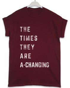 Times are a-Changing - Lyric Quote T Shirt - Maroon / Small