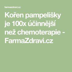 Kořen pampelišky je 100x účinnější než chemoterapie - FarmaZdravi.cz