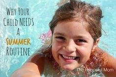 Why Your Kids Need a Summer Routine (and how to create one!)- The Peaceful Mom  #summer
