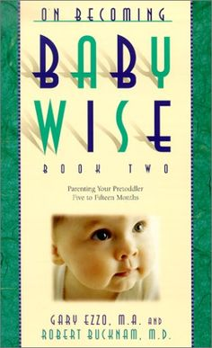 On Becoming Baby Wise: Book II - I actually found this book to be more practical than the first.