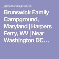 Brunswick Family Campground, Maryland | Harpers Ferry, WV | Near Washington DC…