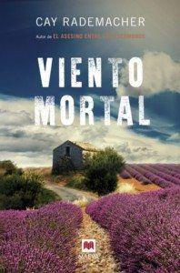 Viento mortal, de Cay Rademacher Una reseña de Eva Losada Editorial Maeva http://www.librosyliteratura.es/viento-mortal.html