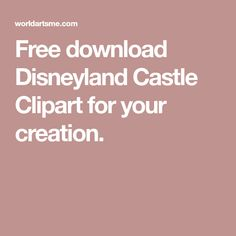 Free download Disneyland Castle Clipart for your creation. Castle Clipart, Disneyland Castle, Walt Disney World, Clip Art, Good Things, Free, Pictures