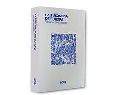 La búsqueda de Europa : visiones en contraste.   BBVA, 2015