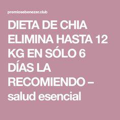 DIETA DE CHIA ELIMINA HASTA 12 KG EN SÓLO 6 DÍAS LA RECOMIENDO – salud esencial Food And Drink, Calm, Medicine, Healthy Menu, Weight Loss Diets, Health Remedies, Savory Snacks