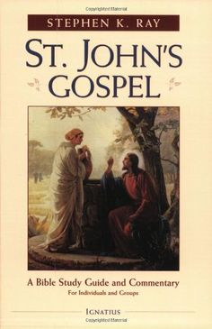 Download St. John's Gospel: A Bible Study Guide and Commentary ebook free by Stephen K. Ray in pdf/epub/mobi