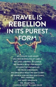 Travel is rebellion. Motivational quotes to inspire you to be courageous to take on life journey and challenges. Quotes about Travel and Life. Tap to see more inspiring quotes. Oh The Places You'll Go, Places To Travel, Travel Destinations, Just Keep Walking, Just Dream, Clearwater Beach, I Want To Travel, To Infinity And Beyond, World Trade Center