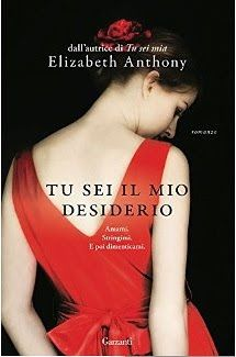 Garzanti Libri  Elizabeth Anthony  Erotico Storico  Sognando tra le Righe: TU SEI IL MIO DESIDERIO    Elizabeth Anthony    Re...