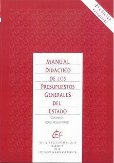 Manual didáctico de los Presupuestos Generales del Estado.    2ª ed. act.     Instituto de Estudios Fiscales, 2015