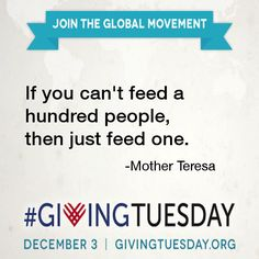 Giving Tuesday is on Tues, Dec. there is Black Friday and Cyber Monday, and now we are celebrating a new day dedicated to giving, Giving Quotes, Wise Quotes, Wise Sayings, Redeeming Love, Giving Tuesday, Relationship Bases, United Way, Mother Teresa, Lutheran