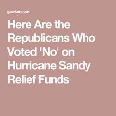 608ec6fb01f3 Here Are the Republicans Who Voted  No  on Hurricane Sandy Relief Funds