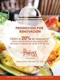 Deleitate con la variedad de buffets de lunes a viernes y recibe un 20% de descuento Hotel Princess Reforma Guatemala Reservaciones: (502) 2423-0909 Ext. 4740