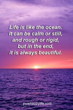 #quote - Life is like the ocean...more on purehappylife.com