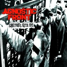Agnostic Front -  Something's Gotta Give (1998) #